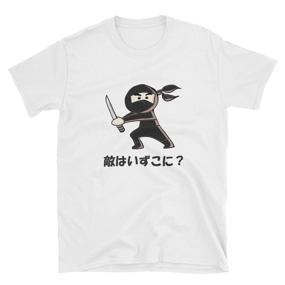 Ninja Asks Where is the Enemy? Short-Sleeve Unisex T-Shirt - The Japan Shop