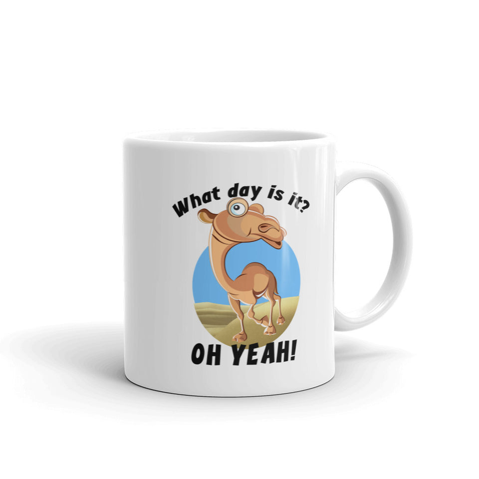 What Day Is it? Oh, Yeah Hump day! Mug - The Japan Shop