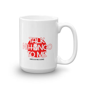 Talk Nihongo to Me and Bring me Sushi for Japanese Learners Mug - The Japan Shop