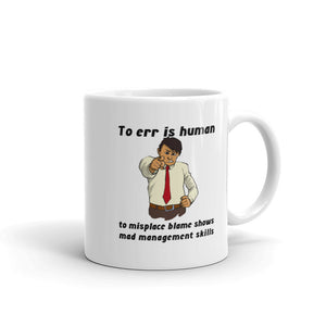 To Err is Human; to Misplace Blame Shows Mad Management Skills Mug - The Japan Shop
