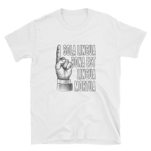 The Only Good Language is a Dead Language Funny Latin Short-Sleeve Unisex T-Shirt