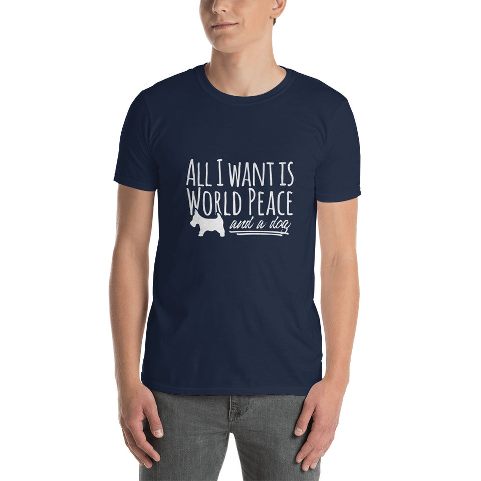 All I Want is World Peace and a Dog Short-Sleeve Unisex T-Shirt - The Japan Shop