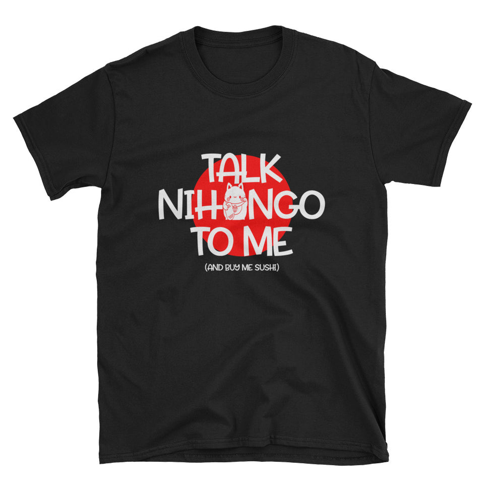 Talk Nihongo to Me and Bring me Sushi Shirt for Japanese Learners Short-Sleeve Unisex T-Shirt - The Japan Shop