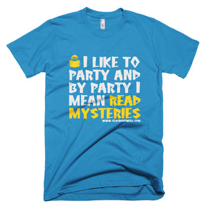 I Like to Party and by Party, I Mean Read Mysteries Short-Sleeve T-Shirt - The Japan Shop