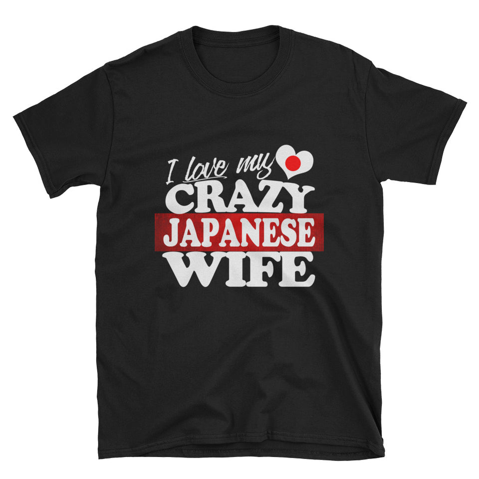 I Love my Crazy Japanese Wife Short-Sleeve Unisex T-Shirt - The Japan Shop