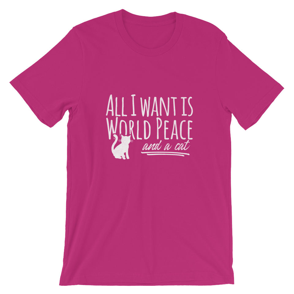 All I Want is World Peace and a Cat Short-Sleeve Unisex T-Shirt - The Japan Shop