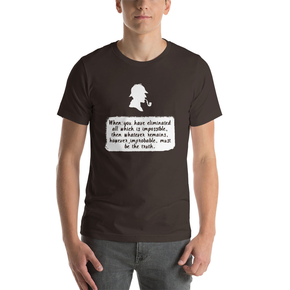 Eliminate the Impossible, What Remains Must be the Truth. Short-Sleeve Unisex T-Shirt - The Japan Shop