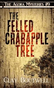 The Felled Crabapple Tree | The Agora Mystery Series Book 9 [eBook + Audiobook Instant Download]