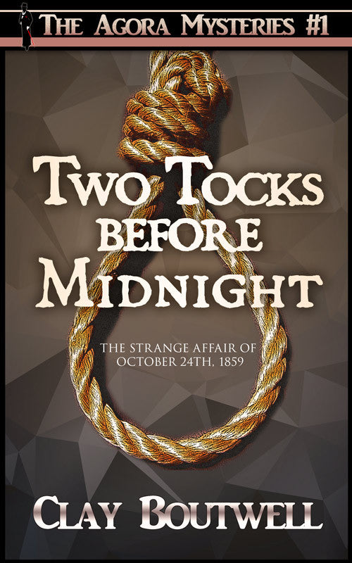 Two Tocks before Midnight (The Agora Mystery Series Book 1) Ebook