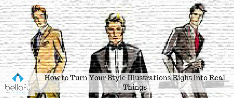 How to Turn Your Style Illustrations Right into Real Things