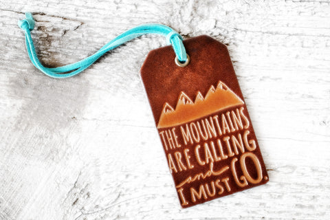 The Mountains Are Calling And I Must Go Leather Luggage Tag
