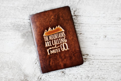 The Mountains Are Calling And I Must Go Leather Passport Cover