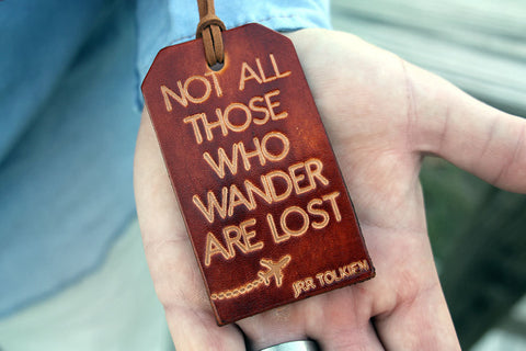 Not All Those Who Wander Are Lost Leather Luggage Tag - Exsect Inc. - 1
