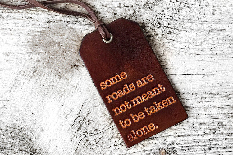 Some Roads Are Not Meant To Be Taken Alone Luggage Tag - Exsect Inc. - 1