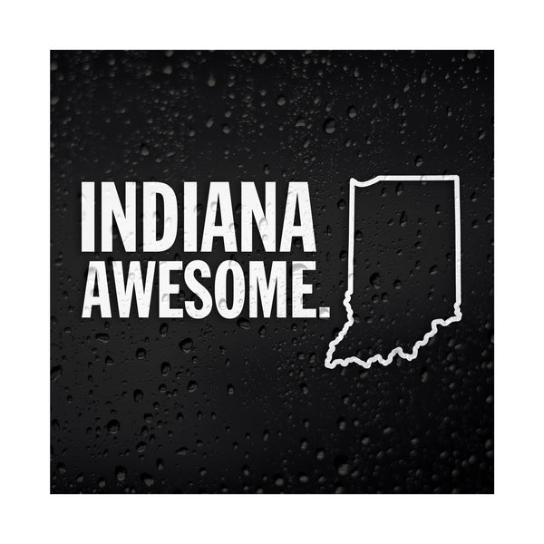 Indiana Awesome White Vinyl Sticker