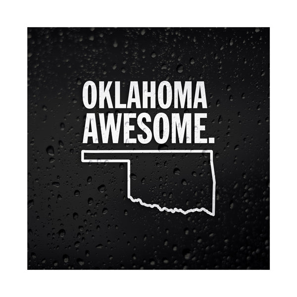 Oklahoma Awesome White Vinyl Sticker