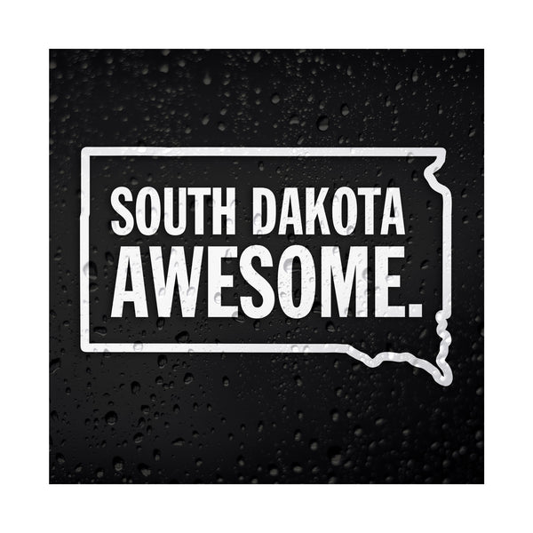 South Dakota Awesome White Vinyl Sticker