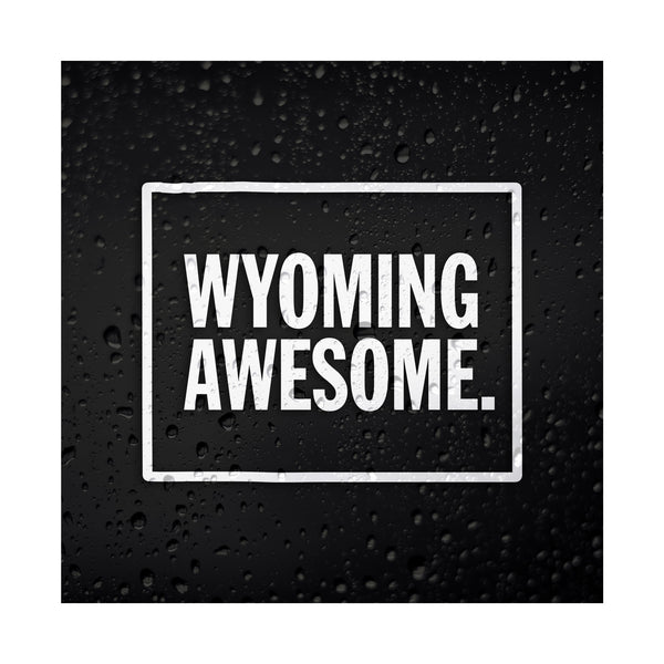Wyoming Awesome White Vinyl Sticker