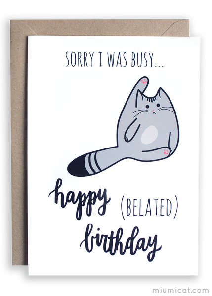 Funny Cat Belated Birthday Card