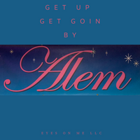 Alem Fabu - Get Up Get Goin - Digital Single