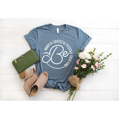Be True Kind Positive Grateful Mindful Inspirational Quote Shirt - Simply Crafty