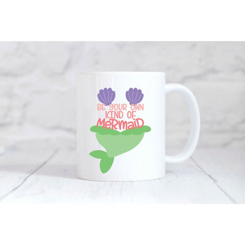 Be Your Own Kind of Mermaid Coffee Mug - Mugs