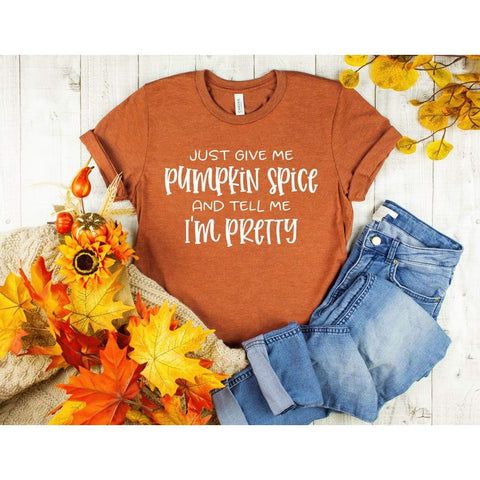 Fall Just Give Me Pumpkin Spice Ladies Shirt - Simply Crafty