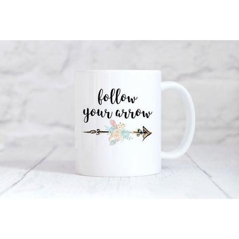Follow Your Arrow Coffee Mug - Simply Crafty