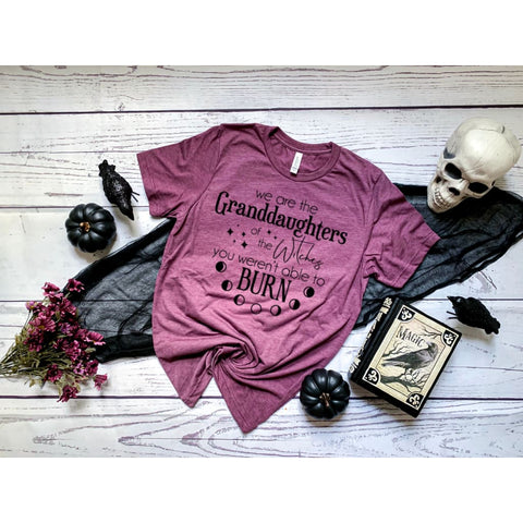 Granddaughters of the Witches You Couldn't Burn Halloween Ladies Shirt - Simply Crafty