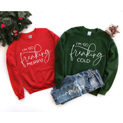 I Am Freaking Cold Merry Ladies Christmas Sweatshirt - Simply Crafty