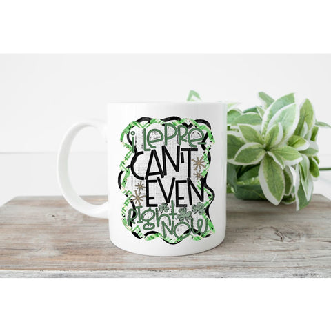 I Can't Even Funny St Patrick's Day Coffee Mug - Simply Crafty