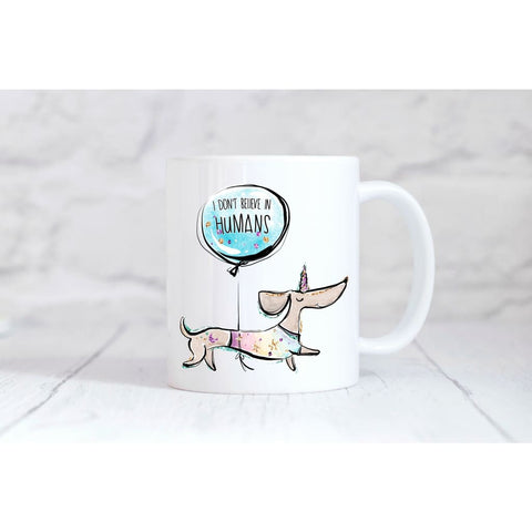 I Don't Believe in Humans Dog Coffee Mug - Simply Crafty