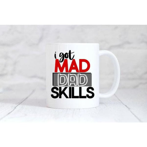 I Got Mad Dad Skills Coffee Mug - Mugs