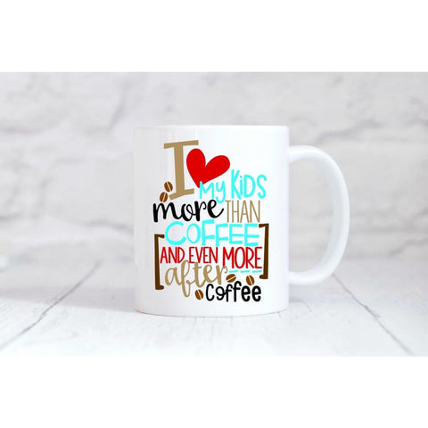 I Love My Kids More After Coffee Coffee Mug - Mugs