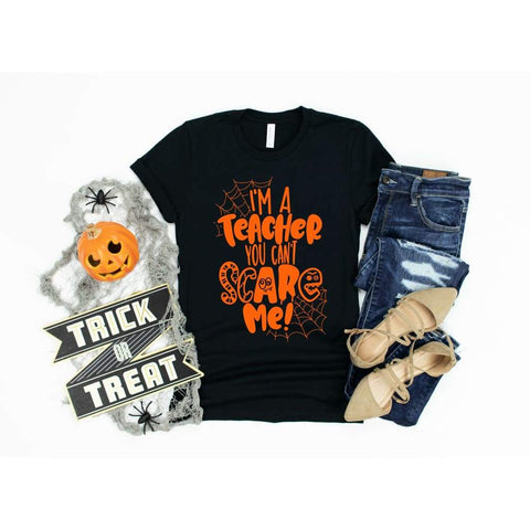 I'm a Teacher You Can't Scare Me Halloween Shirt - Simply Crafty