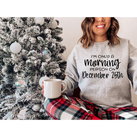I'm Only a Morning Person on Christmas Morning Funny Shirt - Simply Crafty