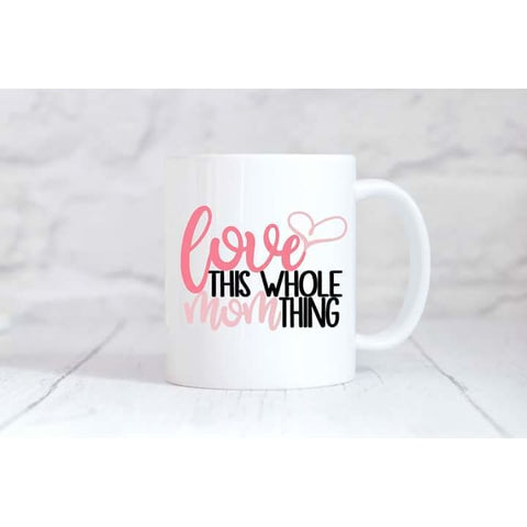 Lovin This Whole Mom Thing Coffee Mug - Mugs