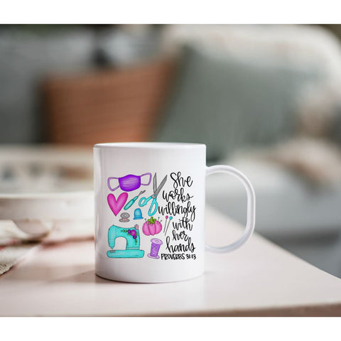 Mask Maker Sewing Proverbs She Works Willingly With Her Hands Coffee Mug - Simply Crafty