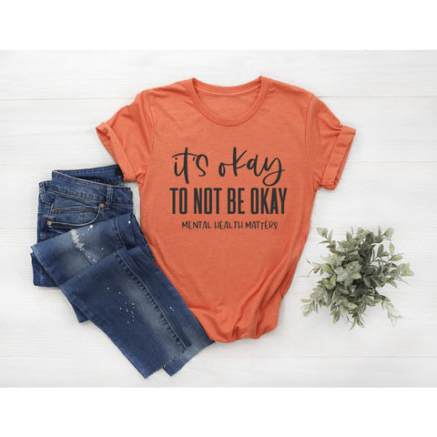 Mental Health Awareness It's Okay Not To Be Ok Quarantine Shirt - Simply Crafty
