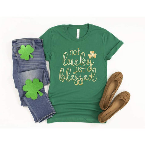 Not Lucky Just Blessed Ladies St Patrick's Day Shirt - Simply Crafty