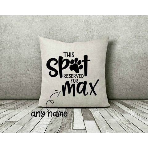 Personalized Dog This Spot Reserved Gift Throw Pillow - Simply Crafty