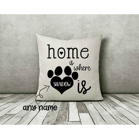 Personalized Home is Where Your Dog Cat Is Gift Throw Pillow - Simply Crafty