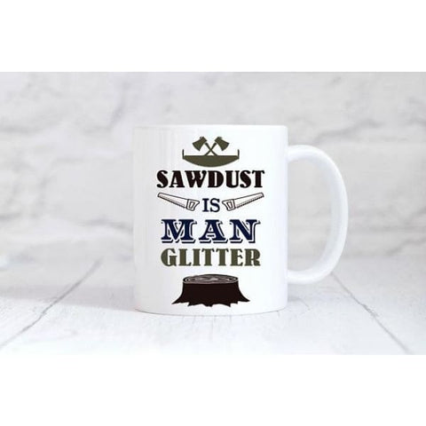 Sawdust Is Man Glitter Coffee Mug - Mugs