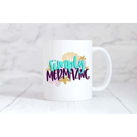 Simply Mermazing Coffee Mug - Simply Crafty