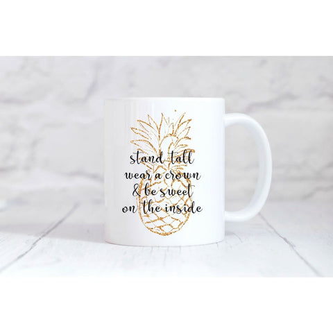 Stand Tall Wear A Crown Coffee Mug - Simply Crafty