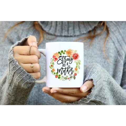 Strong as a Mother Mom Mothers Day Gift 11 oz Ceramic Coffee Mug - Simply Crafty