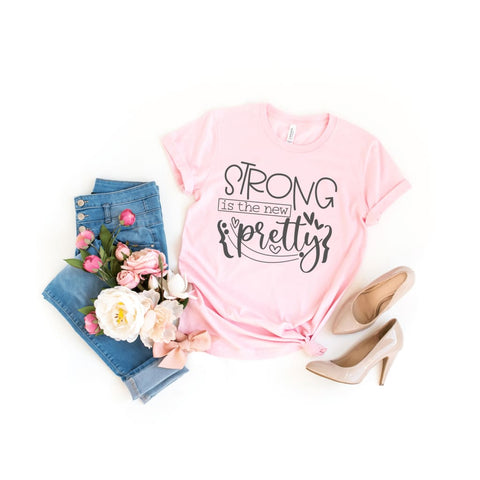 Strong is the New Pretty Girl Power Ladies Shirt - Simply Crafty