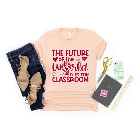 The Future of the World Teacher Shirt - Simply Crafty