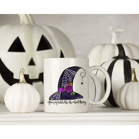 You Say Witch Like it's a Bad Thing Halloween Coffee Mug - Simply Crafty