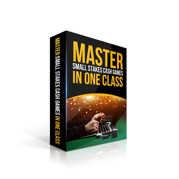 Master Small Stakes Cash Games In One Class